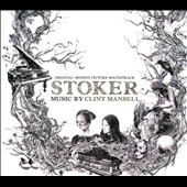 Clint Mansell (Vocals/Guitar/Composer): Stoker [Original Motion Picture Soundtrack]