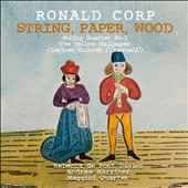Ronald Corp: String, Paper, Wood - String Quartet no 3; Yellow Wallpaper; Clarinet Quintet / Rebecca de Pont Davies: mezzo-soprano; Andrew Marriner, clarinet