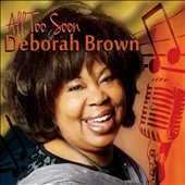 Deborah Brown (Jazz): All Too Soon