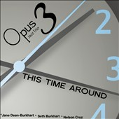 Opus 3 Jazz Trio: This Time Around