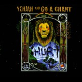 Yehjah/Go a Chant: Hurt [Digipak]