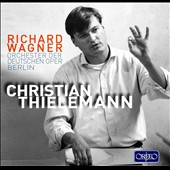 Wagner: Orchestral Highlights / Orchestra of the Deutsche Oper Berlin, Christian Thielemann