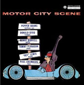 Donald Byrd/Pepper Adams: Motor City Scene