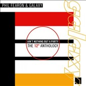 Galaxy/Phil Fearon & Galaxy/Phil Fearon: Ain't Nothing But a Party: The 12