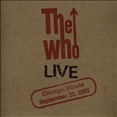 The Who: Live: Chicago, Illinois September 23, 2002