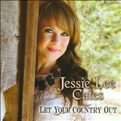 Jessie Lee Cates: Let Your Country Out [EP]