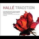 The Hallé Tradition - Sir Hamilton Harty, Leslie Heward and Sir Malcolm Sargent conduct the Hallé 1925-1941 in music of Dvorak, Brahms, Elgar, Bruch & Schubert [4 CDs]