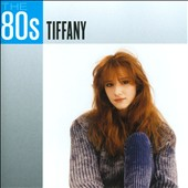 Tiffany: The 80s: Tiffany *