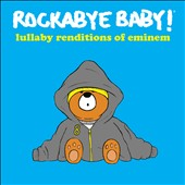 Rockabye Baby!: Lullaby Renditions of Eminem