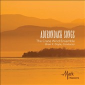 Adirondack Songs - works by 7 contemporary composers incl. Lindroth, Yi, Hartley, Grainger, Kramer, Colgrass et al. / Crane Wind Ens.