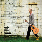 Facts of Life' - Guitar Works of David Del Tredici, Osvaldo Golijov & J.S. Bach / David Leisner, guitar
