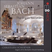 J.S. Bach: The Organ Toccatas / Christoph Schoener, organs of St. Michaelis-Church, Hamburg