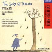 Entartete Musik - Waxman: The Song of Terezin / Foster