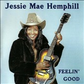 Jessie Mae Hemphill: Feelin' Good