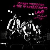 Johnny Thunders & the Heartbreakers: L.A.M.F.: Live at the Village Gate, 1977 *