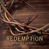 Redemption: Redeemed by Grace