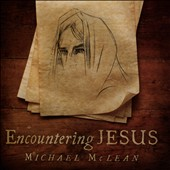 Michael McLean: Encountering Jesus