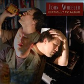 John Wheeler (Nashville): Difficult #2 Album
