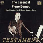 The Essential Pierre Bernac / Poulenc, Moore, Johnson