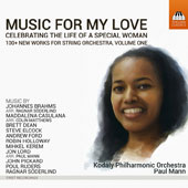 Music for My Love: Celebrating the Life of a Special Woman - 100+ New Works for String Orchestra, Vol. 1 / Paul Mann, Kodály Philharmonic Orchestra