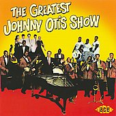 Johnny Otis: The Greatest Johnny Otis Show