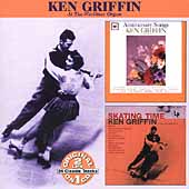 Ken Griffin: Anniversary Songs/Skating Time