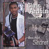 Chris Ardoin & Double Clutchin': Best Kept Secrets