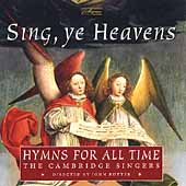 Sing, Ye Heavens - Hymns for All Times / Cambridge Singers