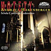 Hakenberger: Motets / Polish Chamber Choir, Schola Cantorum