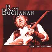Roy Buchanan: Deluxe Edition