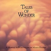 Marty Haugen: Tales of Wonder: A Musical Storytelling