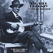 Big Bill Broonzy: I Can't Be Satisfied