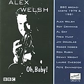 Alex Welsh: Oh, Baby!