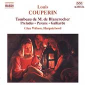 Couperin: Tombeau de M. de Blancrocher, etc / Glen Wilson