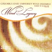 Wind Legacy - Schoenberg, etc / Columbus State Wind Ensemble