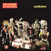 The Mekons: So Good It Hurts