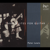 Peter Lewis: Three Suites for Guitar / Peter Lewis
