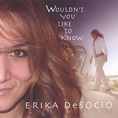 Erika DeSocio: Wouldn't You Like to Know
