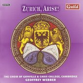 Zurich, Arise! / Webber, Gonville & Caius College Choir