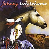 Johnny Whitehorse: Johnny Whitehorse