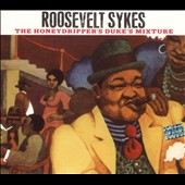 Roosevelt Sykes: Honeydripper's Duke's Mixture [Bonus Tracks]