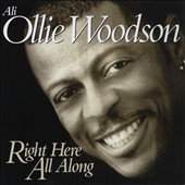 Ali-Ollie Woodson: Right Here All Along