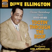Duke Ellington: Classic Recordings, Vol. 6: Tootin' Through the Roof