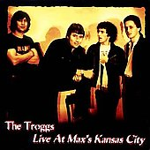 The Troggs: Live at Max's Kansas City [Bonus Tracks/DVD]