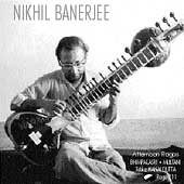 Nikhil Banerjee: Afternoon Ragas