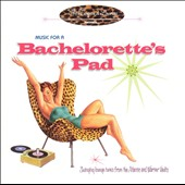 Various Artists: Music for a Bachelorette's Pad