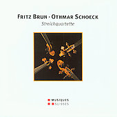 Brun, Schoeck: Streichquartette / Amar String Quartet