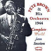 Pete Brown (Saxophone): Complete 1944 World Jam Session *