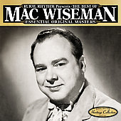 Mac Wiseman: The Best of: Essential Original Masters 25 Classics