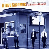 Turtle Island String Quartet: A Love Supreme: The Legacy Of John Coltrane *